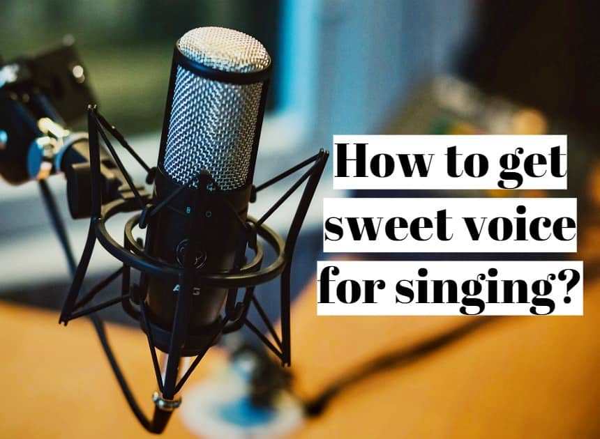 How to Get Sweet Voice Naturally for Singing in 2019 ▷ Legit ng
