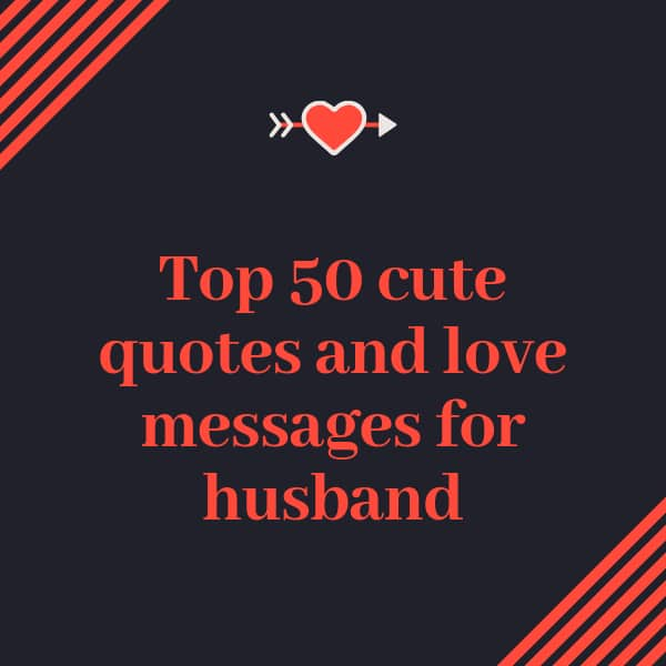 Top 50 cute quotes and love messages for husband ▷ Legit.ng