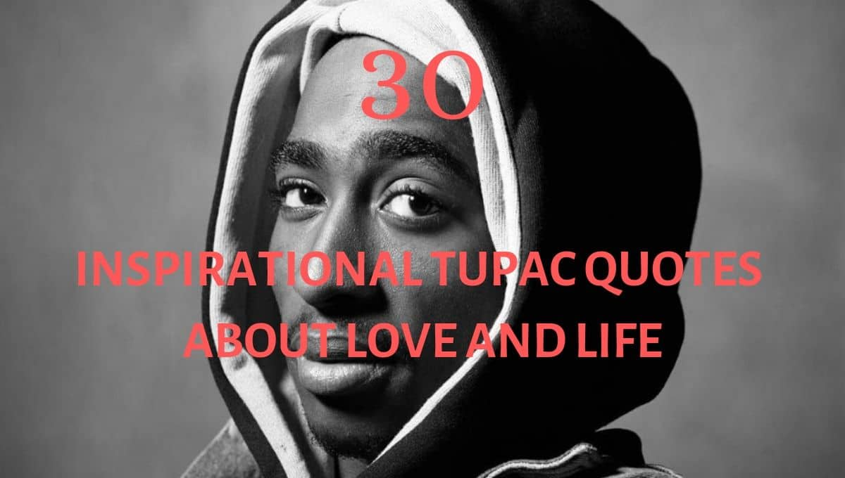 30 Inspirational Tupac Quotes About Love And Life Legit Ng