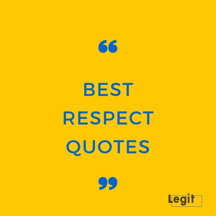 Best Respect Quotes For Every Occasion Legit Ng