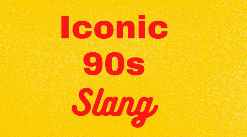 90's phrases