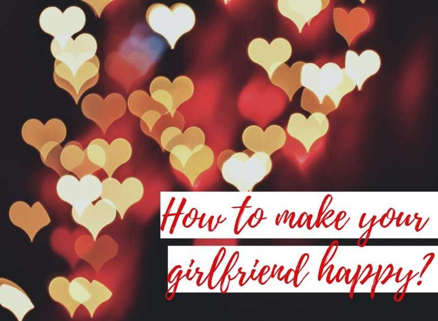 to make girlfriend happy