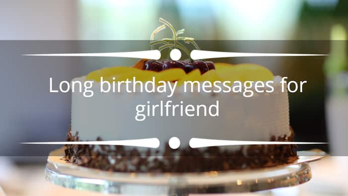 Long birthday messages for girlfriend: 50+ sweet birthday wishes
