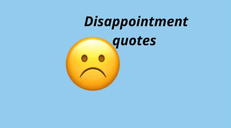 Top disappointment quotes and memes to use when you feel let down