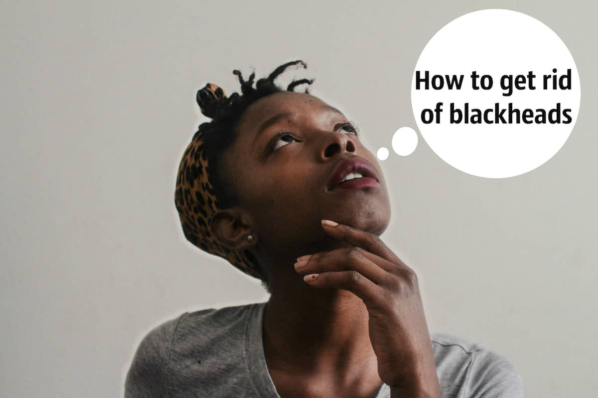 How to get rid of blackheads: the best methods ▷ Legit ng