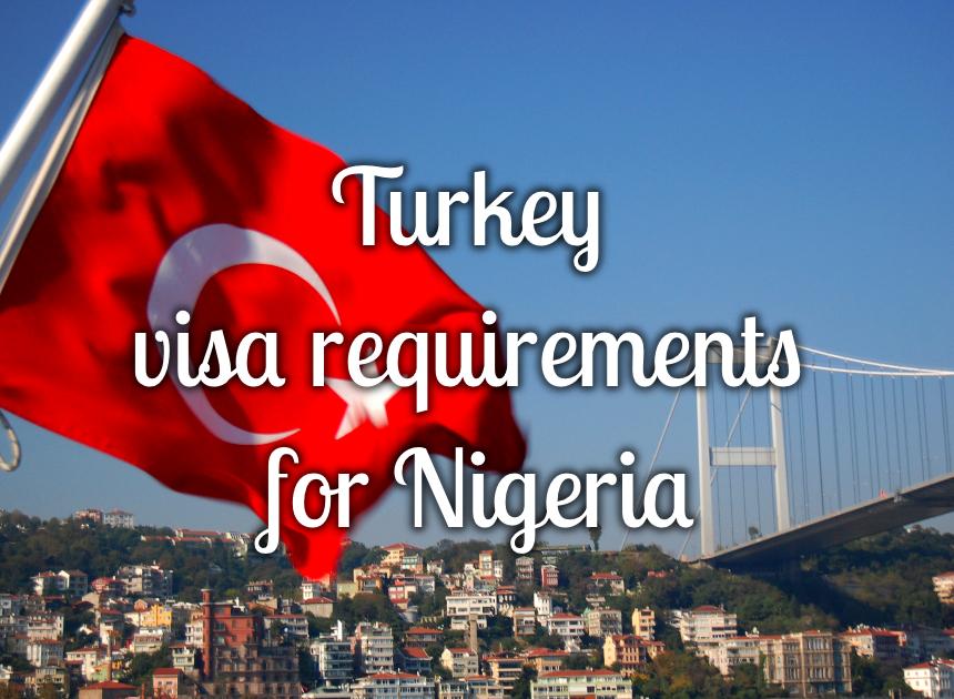 Turkey Visa Requirements For Nigeria Legit Ng