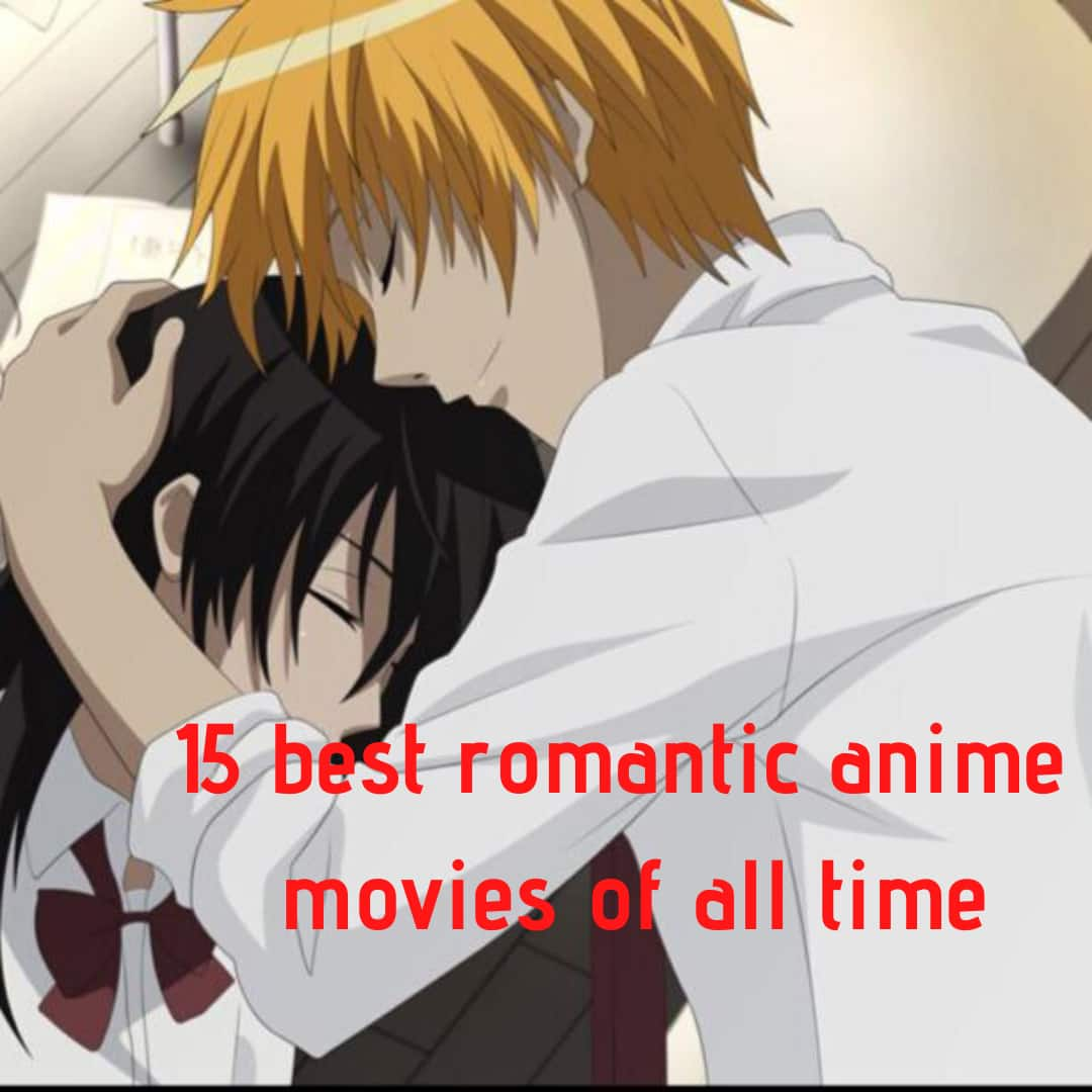 Top 15 Best Romance Anime Movies Of All Time Which Are They