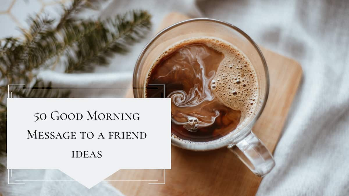 50 good morning message to a friend ideas ▷ Legit ng