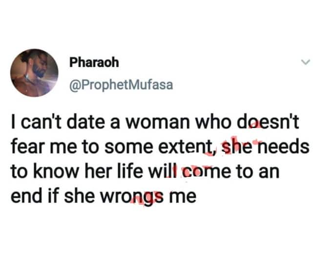 I can't date a woman who does not fear me, Nigerian man says