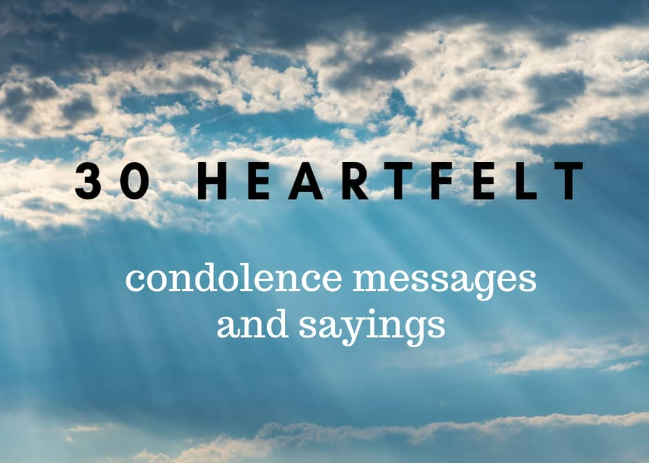 30 heartfelt condolence messages and sayings