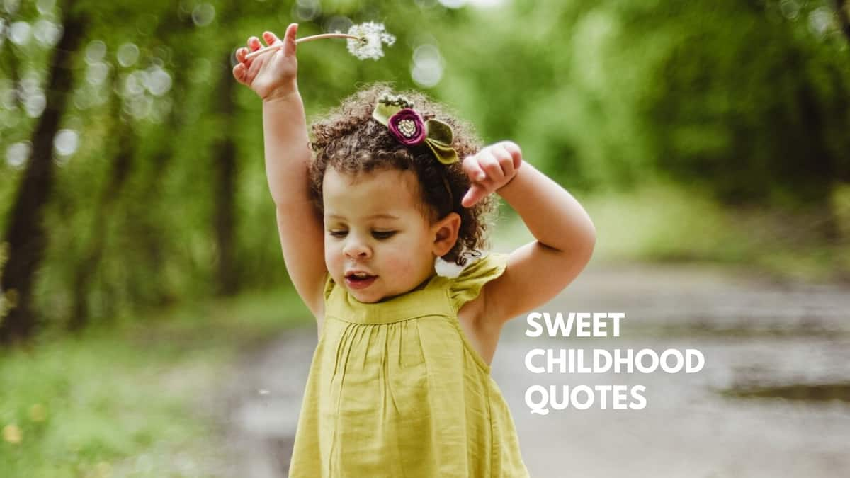 50 Sweet Childhood Quotes About Fun Memories And Friendships Legit Ng