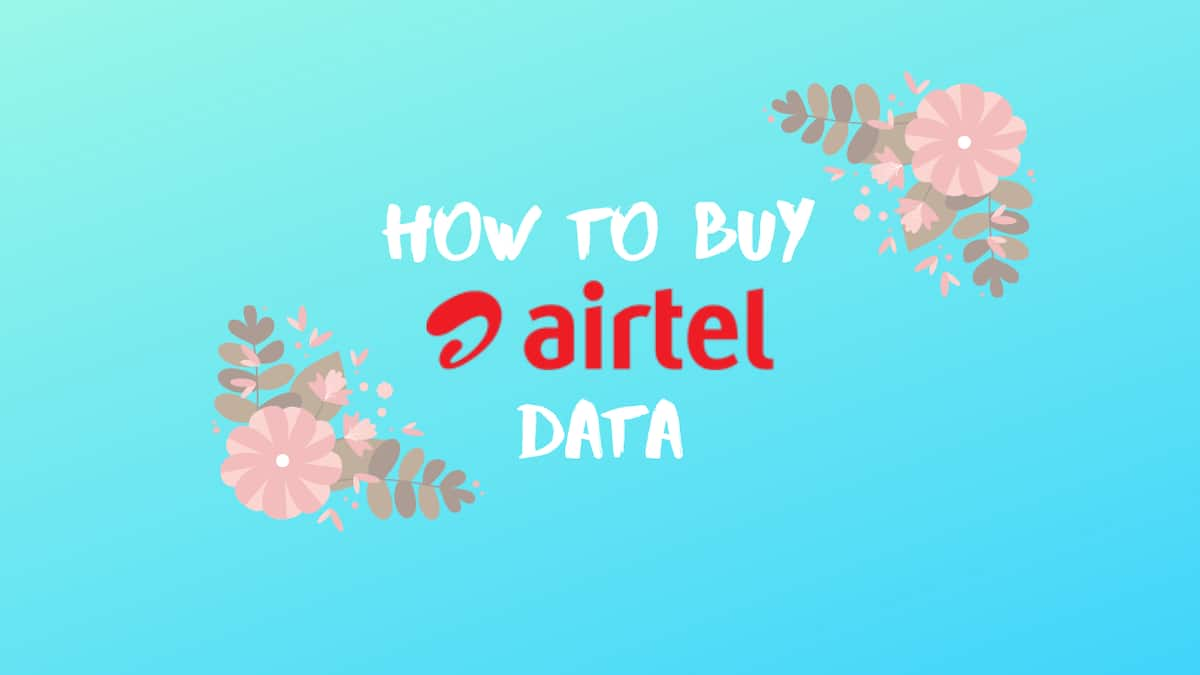 How to buy data on Airtel: Data plans, codes, prices ▷ Legit ng