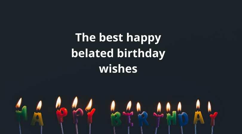 happy belated birthday friend