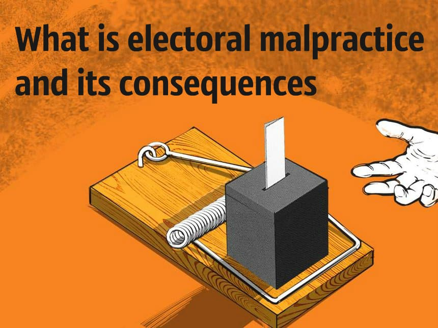 What is electoral malpractice and its consequences