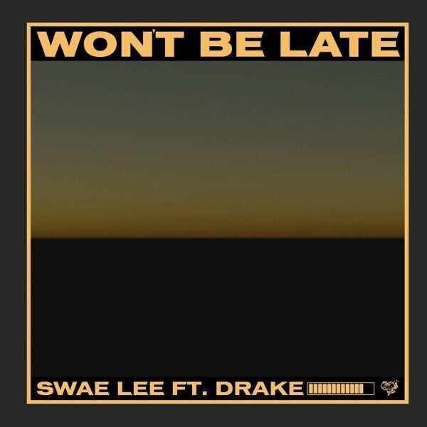 Swae Lee - Won't Be Late