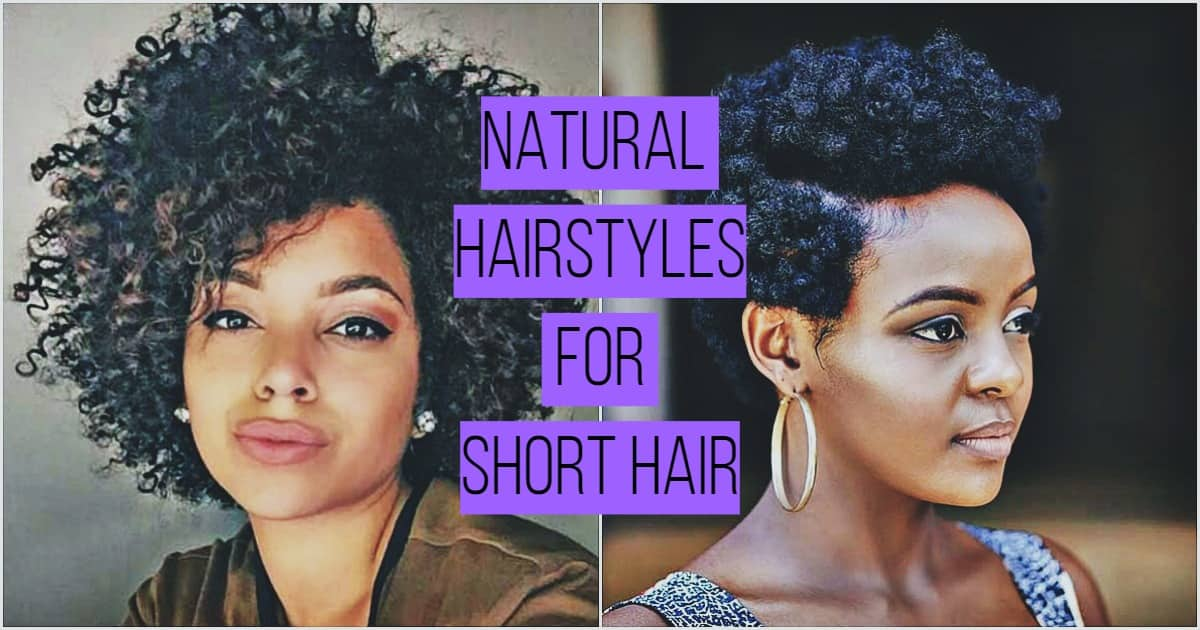 Cute Natural Hairstyles For Short Hair Legit Ng
