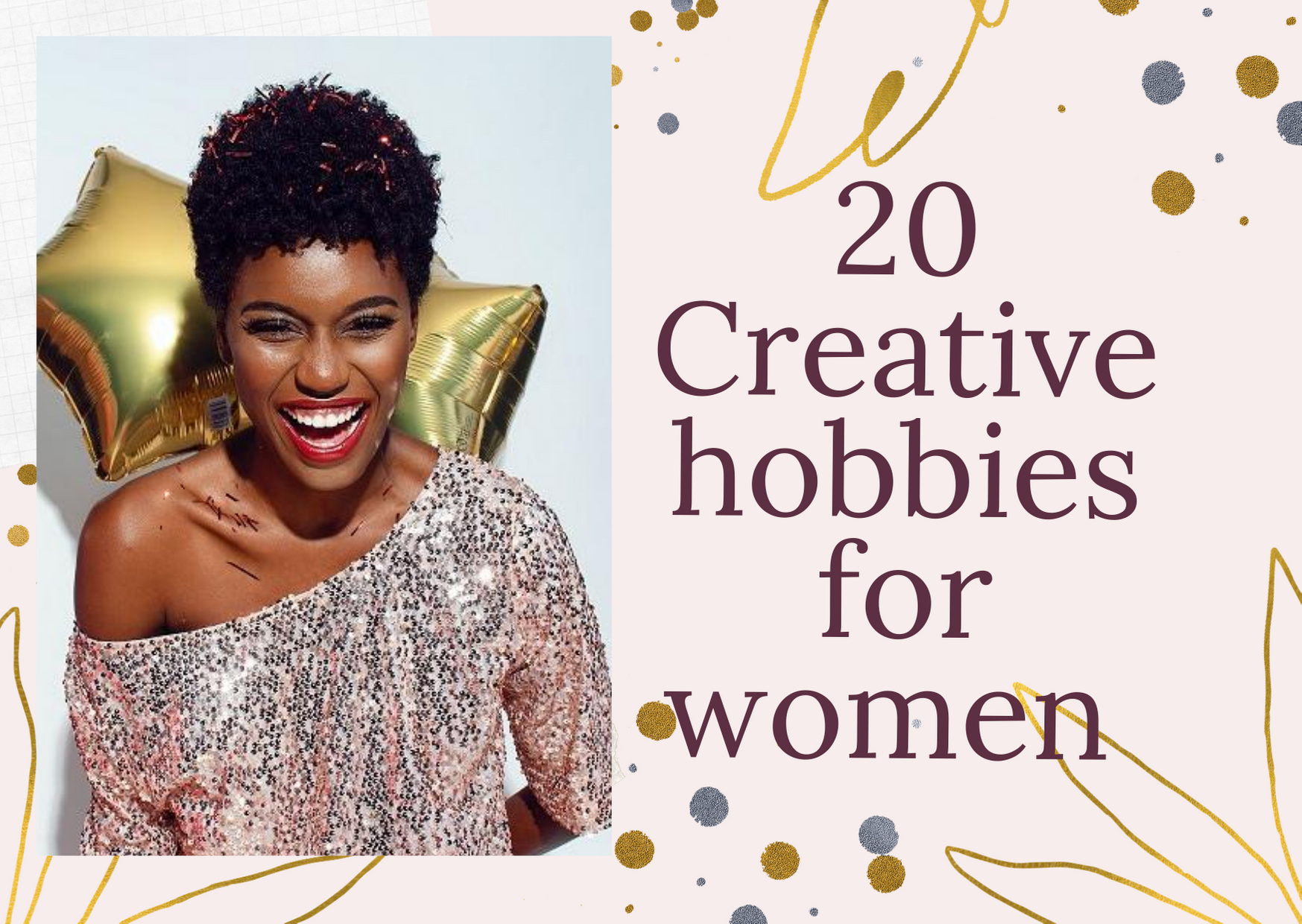 20 Creative Hobbies For Women You Might Not Have Considered Before