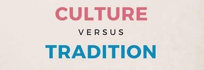 What is the difference between culture and tradition?